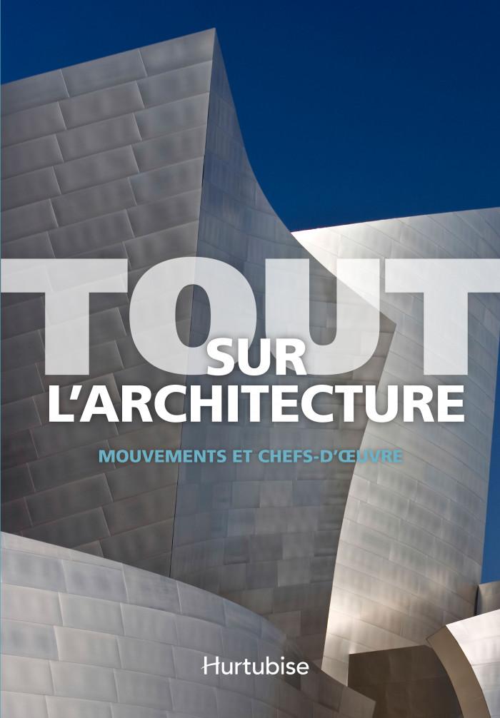 Couverture de Tout sur l'architecture