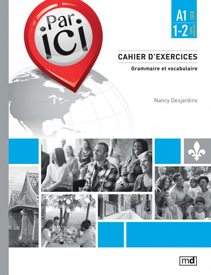 Couverture de Par ici - Cahier d'exercices, Niveau A1 / 1-2