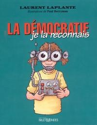Couverture de La démocratie, je la reconnais !