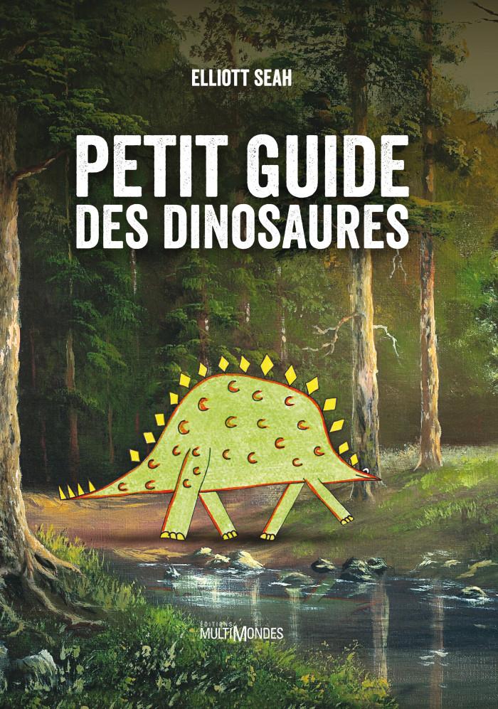 Couverture de Petit guide des dinosaures