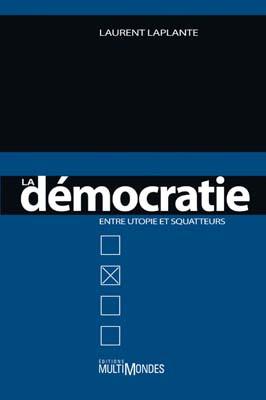 Couverture de La démocratie entre utopie et squatteurs