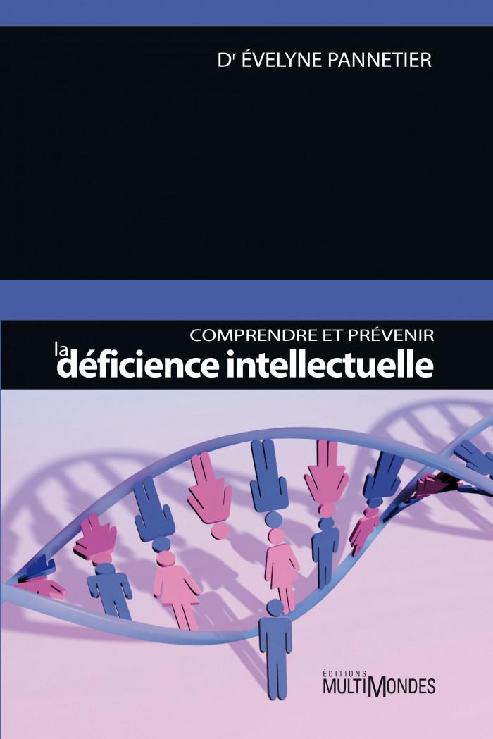 Couverture de Comprendre et prévenir la déficience intellectuelle