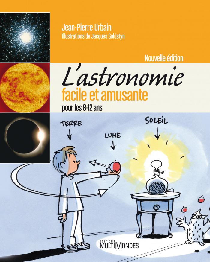Couverture de L'astronomie facile et amusante