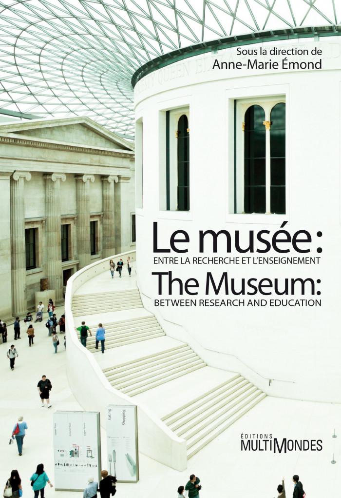 Couverture de Le musée: Entre la recherche et l'enseignement / The Museum: Between Research and Education