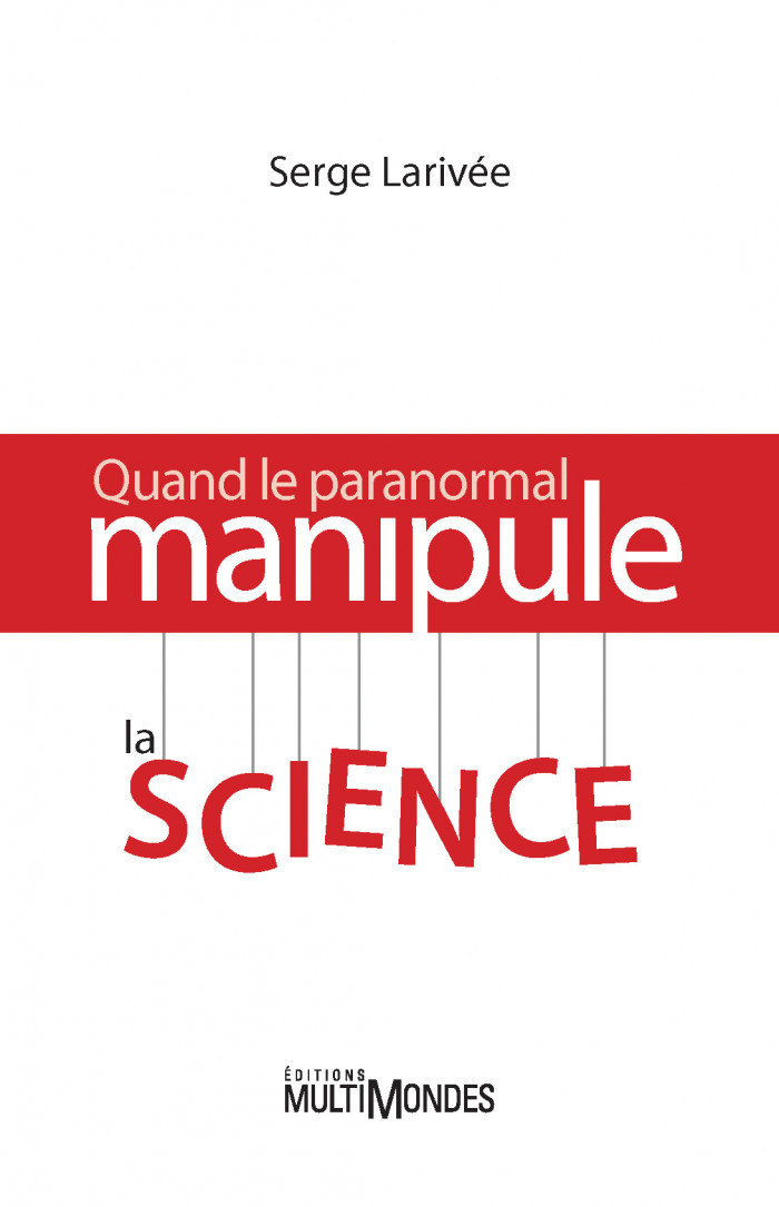 Couverture de Quand le paranormal manipule la science