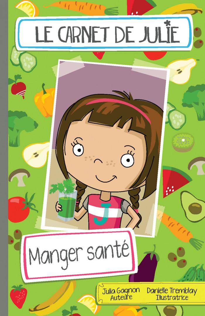 Couverture de Le carnet de Julie - Manger santé